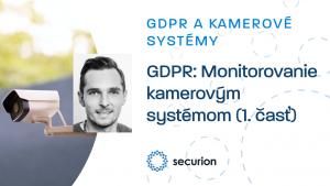 GDPR videoškolenia: 8. Monitorovanie kamerovým systémom (1. časť)
