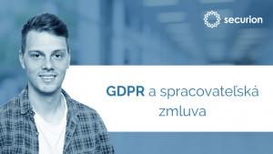 """GDPR videoškolenia: 10. GDPR a """"sprostredkovateľská zmluva"""""""