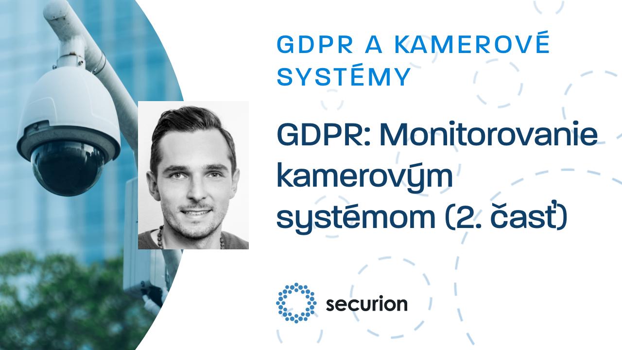 GDPR videoškolenia 12: GDPR a monitorovanie kamerovým systémom (2. časť)
