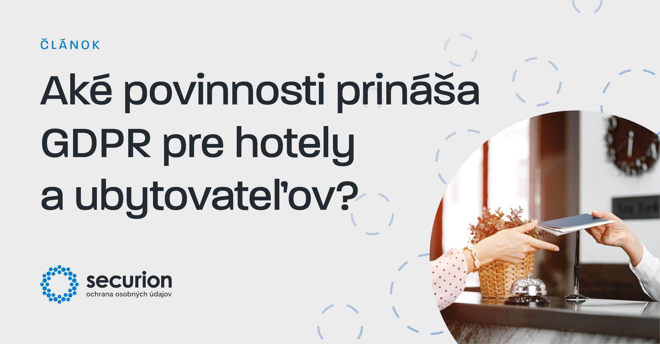 Aké povinnosti prináša GDPR pre hotely a ubytovateľov?